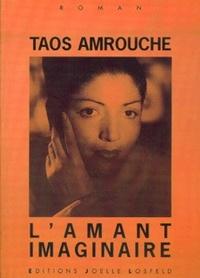 Taos Amrouche - L'amant imaginaire.