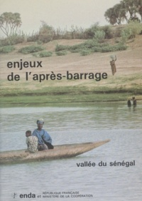 Taoufik Ben Abdallah et Philippe Engelhard - Enjeux de l'après-barrage - Vallée du Sénégal.