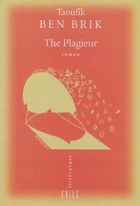 Taoufik Ben Brik - The Plagieur.