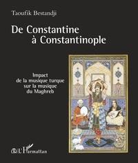 De Constantine à Constantinople - Impact de la musique turque sur la musique du Maghreb.pdf