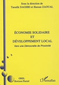Taoufik Daghri et Hassan Zaoual - Economie solidaire et développement local - Vers une démocratie de proximité.
