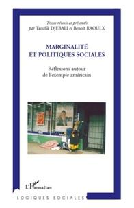 Taoufik Djebali et Benoît Raoulx - Marginalité et politiques sociales - Réflexions autour de l'exemple américain.