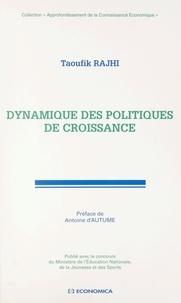 Taoufik Rajhi - Dynamique des politiques de croissance.