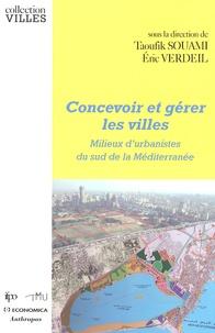 Taoufik Souami et Eric Verdeil - Concevoir et gérer les villes - Milieux d'urbanistes du sud de la Méditerranée.