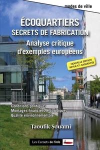 Taoufik Souami - Ecoquartiers : secrets de fabrication - Analyse critique d'exemples européens.