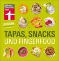Tapas, Snacks & Fingerfood - 140 Ideen für kleine Köstlichkeiten.