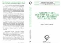 Taponier et  Desjeux - Informatique, décision et marché de l'information en agriculture - Anthropologie de l'innovation, des logiciels d'aide à la décision aux systèmes d'informations géographiques.