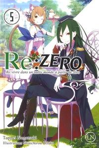 Télécharger des livres internet Re:Zero - Re:vivre dans un autre monde à partir de zéro Tome 5