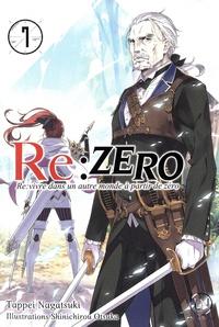 Tappei Nagatsuki et Shinichirou Otsuka - Re:Zero - Re:vivre dans un autre monde à partir de zéro Tome 7 : .