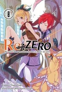 Tappei Nagatsuki et Shinichirou Otsuka - Re:Zero - Re:vivre dans un autre monde à partir de zéro Tome 8 : .