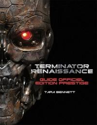 Tara Bennett - Terminator renaissance - Le guide officiel.
