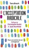 Tara Brach - L'acceptation radicale - Pour une estime de soi contagieuse.