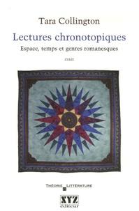 Tara Collington - Lectures chronotopiques - Espace, temps et genres romanesques.