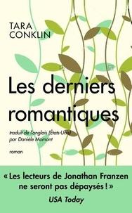 Tara Conklin - Les derniers romantiques.