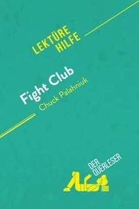Téléchargement gratuit ebook j2ee Fight Club von Chuck Palahniuk (Lektürehilfe)  - Detaillierte Zusammenfassung, Personenanalyse und Interpretation