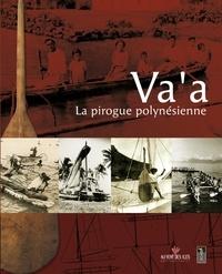 Tara Hiquily - Va'a - La pirogue polynésienne.
