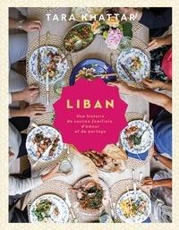 Tara Khattar - Liban - Une histoire de cuisine familiale, d'amour et de partage.