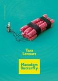 Tara Lennart - Macadam Butterfly.