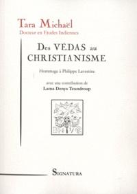 Tara Michaël - Des Védas au christianisme - Hommage à Philippe Lavastine.