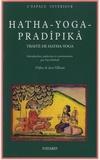 Tara Michaël et Stephen Frey - Hatha-yoga pradipika - Un traité sanskrit de Hatha-Yoga.