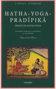 Tara Michaël - Hatha-yoga-pradîpikâ.