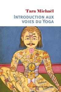 Tara Michaël - Introduction aux voies du Yoga.
