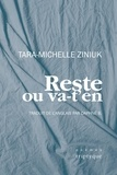Tara-Michelle Ziniuk - Reste ou va-t'en.