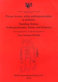 Tara Steimer-Herbet - Pierres levées, stèles anthropomorphes et dolmens.