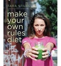 Tara Stiles - Make Your Own Rules Diet.