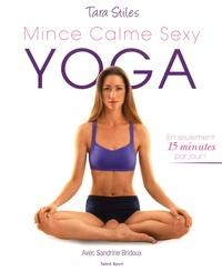 Mince Calme Sexy Yoga - 210 exercices de yoga bons pour le corps et lesprit.pdf