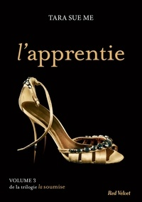 Tara Sue Me - L'apprentie - La soumise vol. 3.