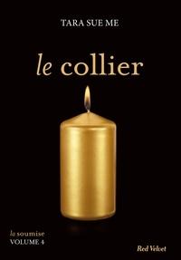 Tara Sue Me - Le collier  - La soumise vol. 5.