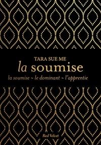 Tara Sue Me - Trilogie La soumise.