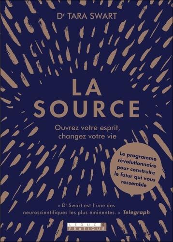 La source. Ouvrez votre esprit, changer votre vie