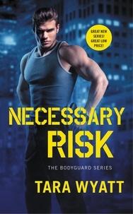 Tara Wyatt - Necessary Risk.