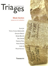 Salim Jay et Ghislain Ripault - Triages Supplément 2016 : Malek Alloula - Absence et mutilation.