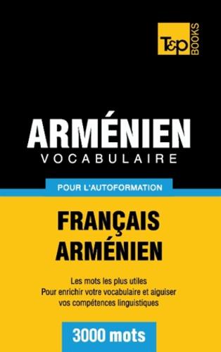 Taranov Andrey - Vocabulaire Français-Arménien pour l'autoformation - 3000 mots.