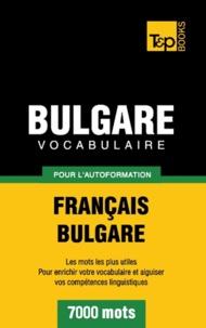 Taranov Andrey - Vocabulaire Français-Bulgare pour l'autoformation - 7000 mots.