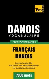 Taranov Andrey - Vocabulaire Français-Danois pour l'autoformation - 7000 mots.