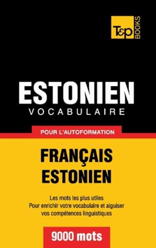 Taranov Andrey - Vocabulaire Français-Estonien pour l'autoformation - 9000 mots.