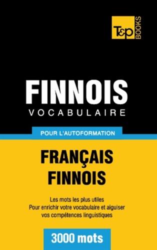 Taranov Andrey - Vocabulaire Français-Finnois pour l'autoformation - 3000 mots.