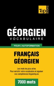 Taranov Andrey - Vocabulaire Français-Géorgien pour l'autoformation - 7000 mots.