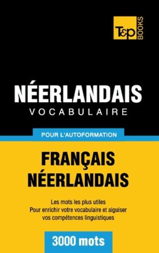 Taranov Andrey - Vocabulaire Français-Néerlandais pour l'autoformation - 3000 mots.