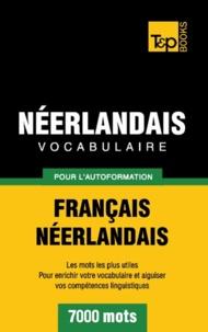 Taranov Andrey - Vocabulaire Français-Néerlandais pour l'autoformation - 7000 mots.