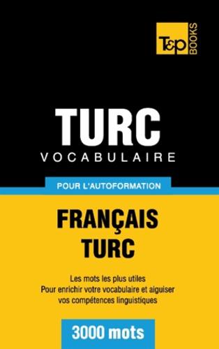 Taranov Andrey - Vocabulaire Français-Turc pour l'autoformation - 3000 mots.