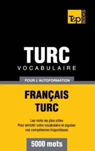 Taranov Andrey - Vocabulaire Français-Turc pour l'autoformation - 5000 mots.