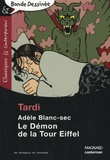 Tardi - Adèle Blanc-Sec Tome 13 : Le Démon de la Tour Eiffel.