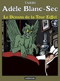 Tardi - Adèle Blanc-Sec Tome 2 : Le démon de la Tour Eiffel.