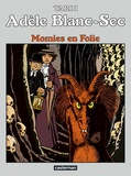 Tardi - Adèle Blanc-Sec Tome 4 : Momies en folie.