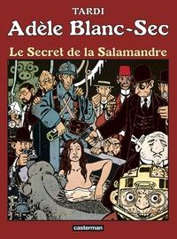 Tardi - Adèle Blanc-Sec Tome 5 : Le secret de la Salamandre.